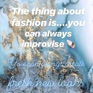 Other - 💭The thing about fashion, is you can, always..🐚
